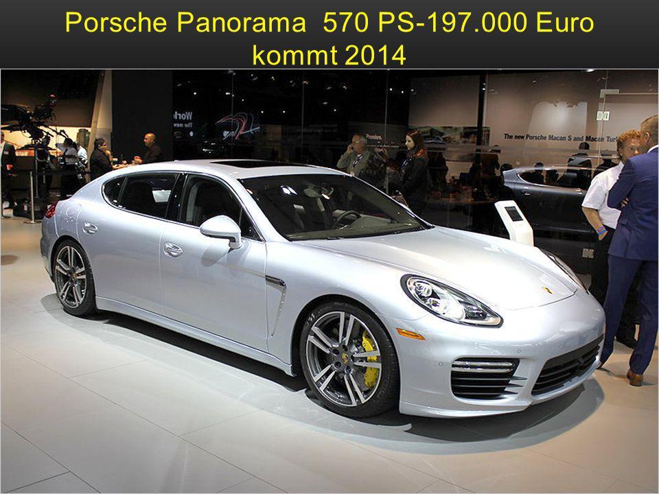 Porsche Panorama 570 PS-197.000 Euro kommt 2014