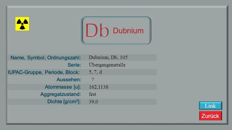 Db Dubnium Link Dubnium, Db, 105 Übergangsmetalle 5, 7, d 162,1138