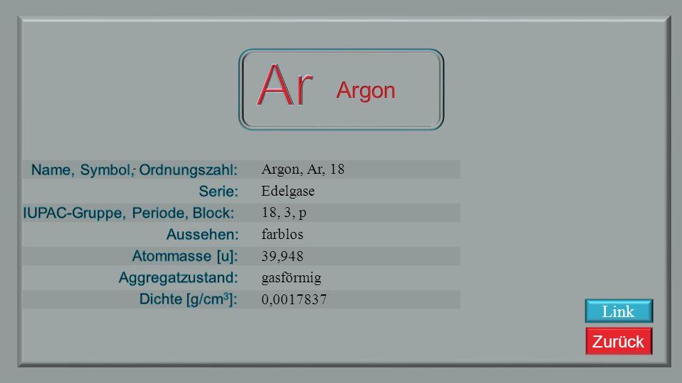 Ar Argon Link Argon, Ar, 18 Edelgase 18, 3, p farblos 39,948 gasförmig