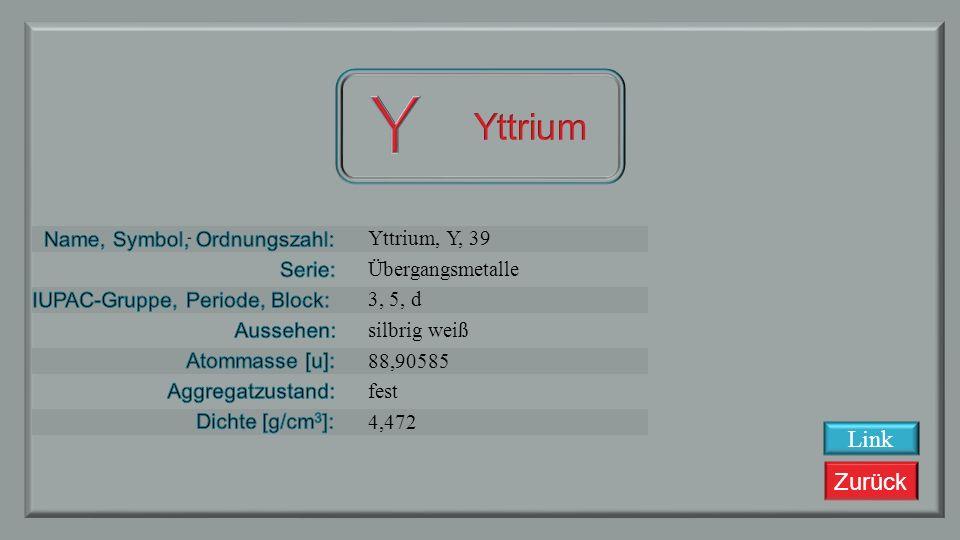 Y Yttrium Link Yttrium, Y, 39 Übergangsmetalle 3, 5, d silbrig weiß
