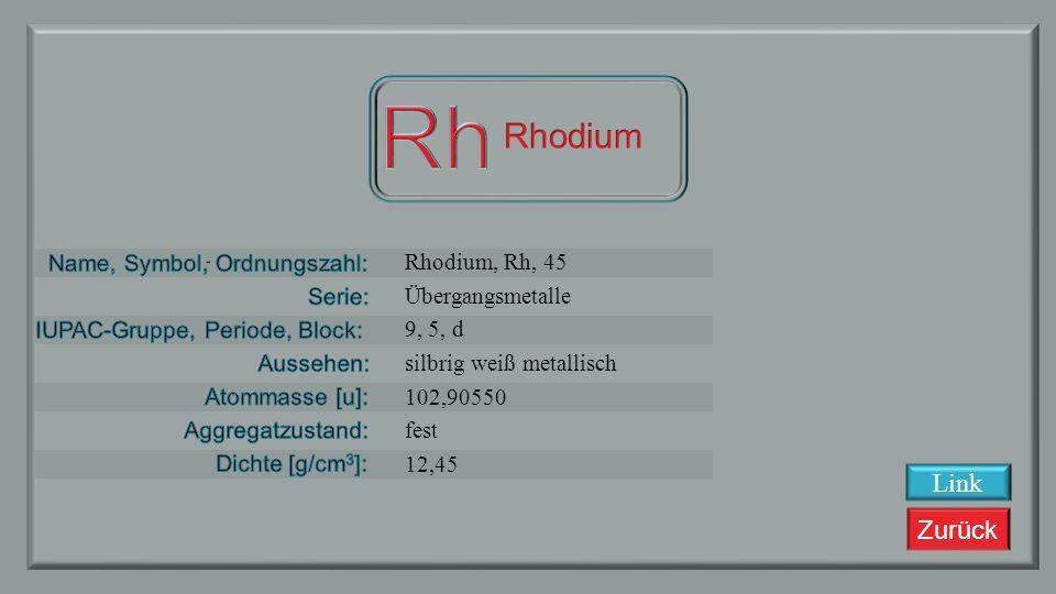 Rh Rhodium Link Rhodium, Rh, 45 Übergangsmetalle 9, 5, d