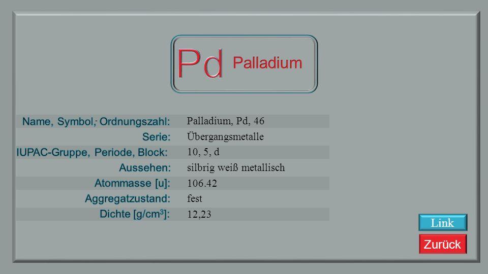 Pd Palladium Link Palladium, Pd, 46 Übergangsmetalle 10, 5, d