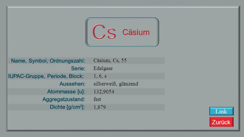 Cs Cäsium Link Cäsium, Cs, 55 Edelgase 1, 6, s silberweiß, glänzend
