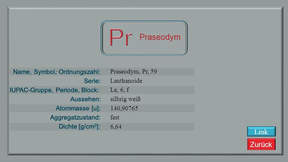 Pr Praseodym Link Praseodym, Pr, 59 Lanthanoide La, 6, f silbrig weiß