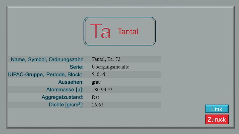 Ta Tantal Link Tantal, Ta, 73 Übergangsmetalle 5, 6, d grau 180,9479