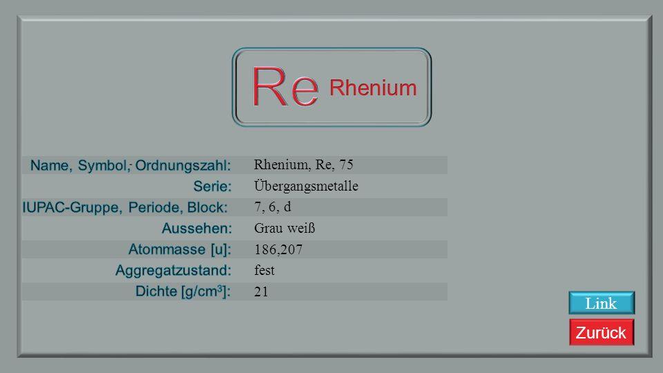 Re Rhenium Link Rhenium, Re, 75 Übergangsmetalle 7, 6, d Grau weiß