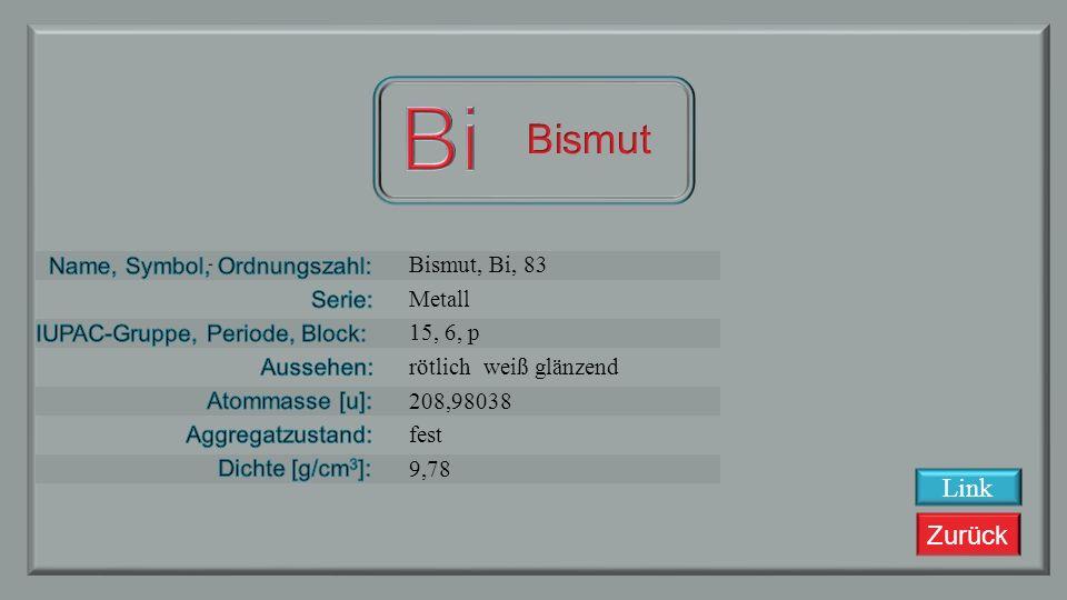 Bi Bismut Link Bismut, Bi, 83 Metall 15, 6, p rötlich weiß glänzend