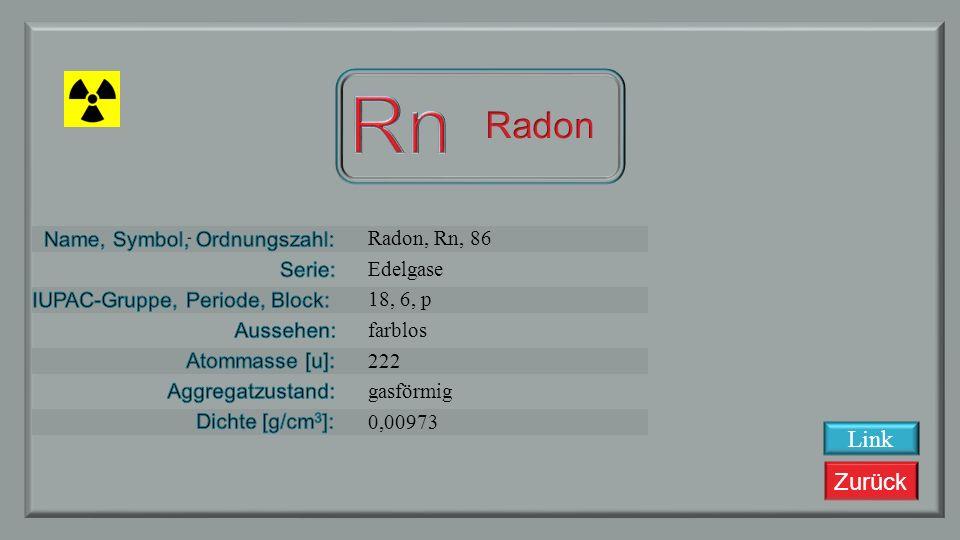Rn Radon Link Radon, Rn, 86 Edelgase 18, 6, p farblos 222 gasförmig