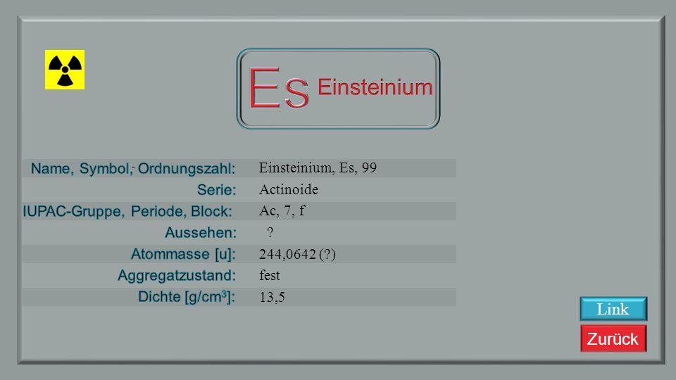 Es Einsteinium Link Einsteinium, Es, 99 Actinoide Ac, 7, f