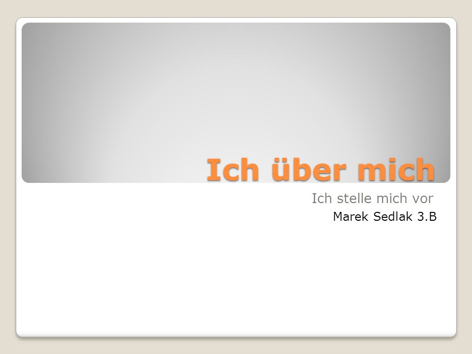 Ich über mich Ich stelle mich vor Marek Sedlak 3.B