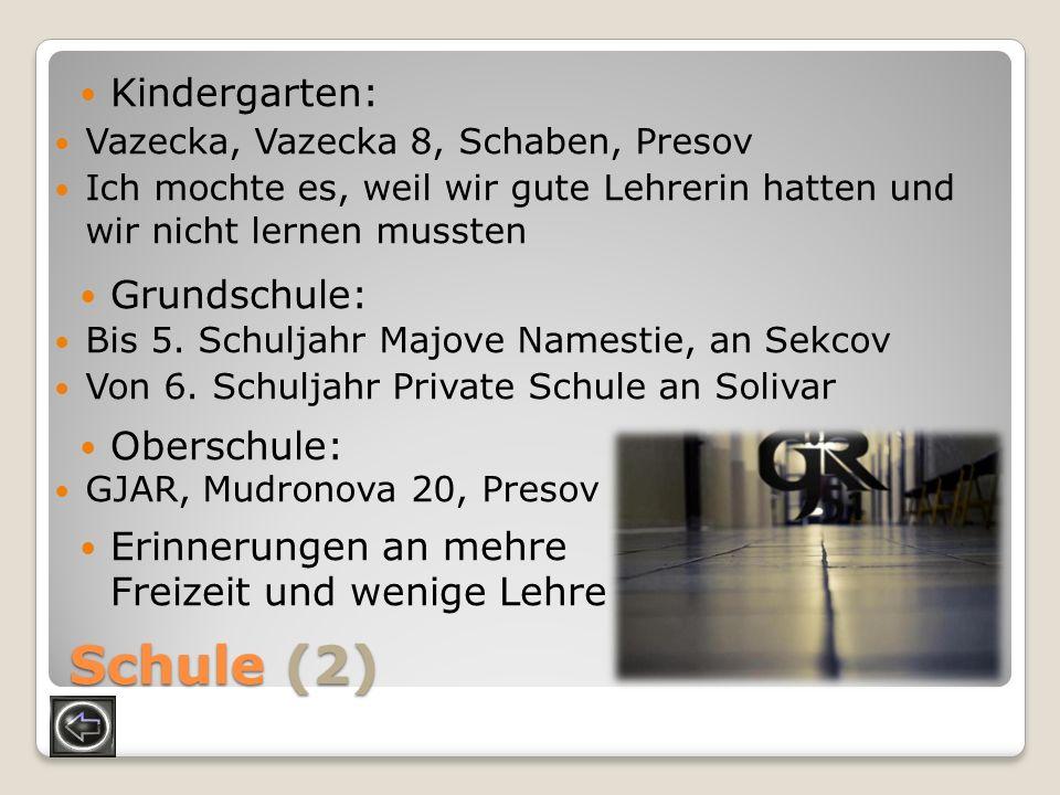 Schule (2) Kindergarten: Grundschule: Oberschule: