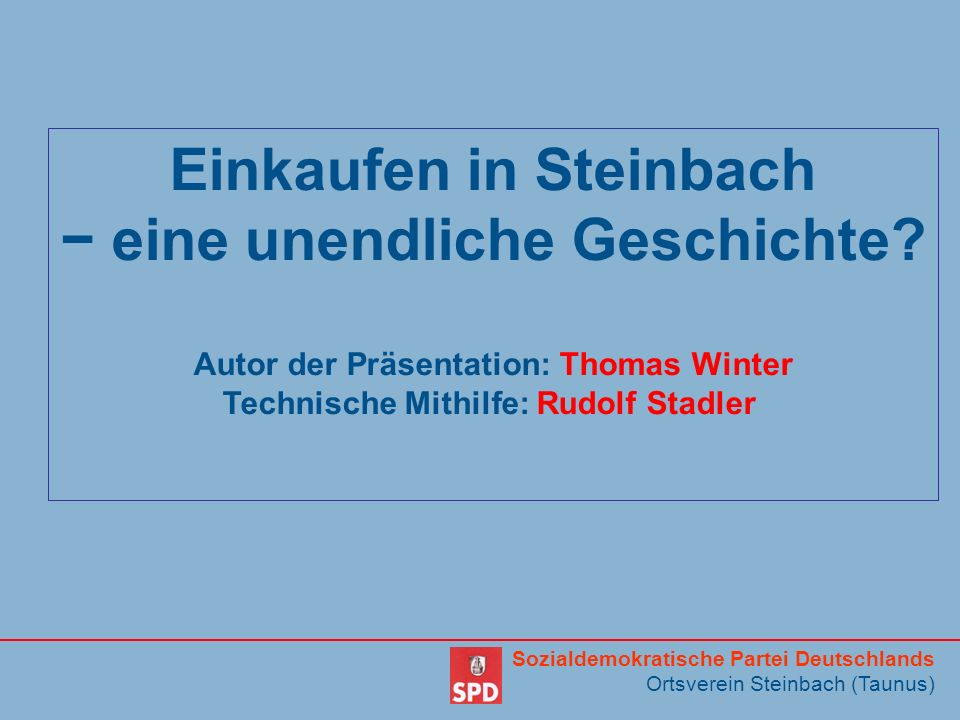 Einkaufen in Steinbach − eine unendliche Geschichte