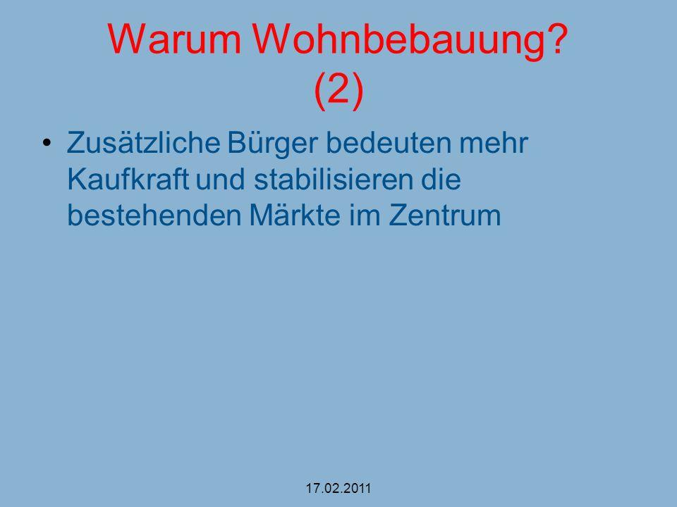 Warum Wohnbebauung (2) Zusätzliche Bürger bedeuten mehr Kaufkraft und stabilisieren die bestehenden Märkte im Zentrum.