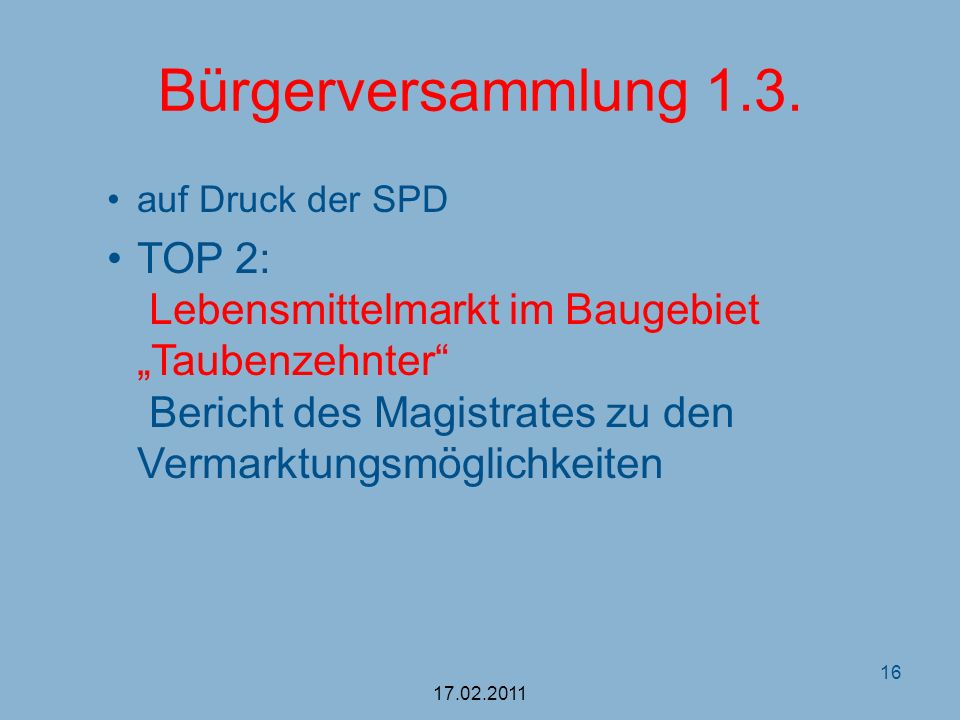 Bürgerversammlung 1.3. auf Druck der SPD.