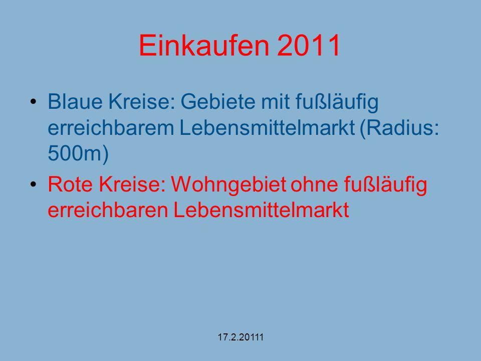 Einkaufen 2011 Blaue Kreise: Gebiete mit fußläufig erreichbarem Lebensmittelmarkt (Radius: 500m)