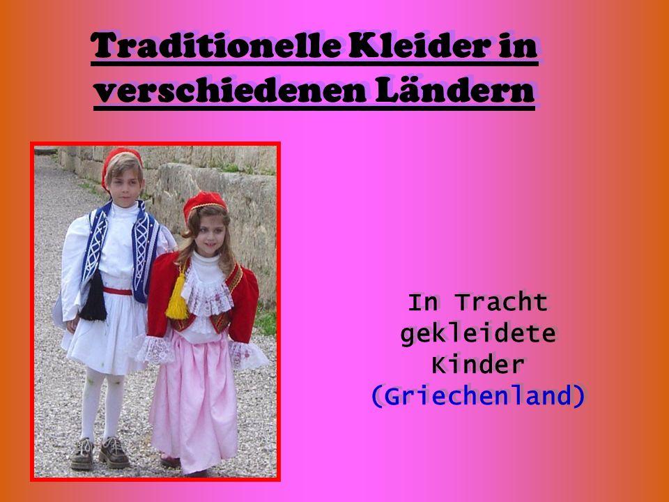 Traditionelle Kleider in verschiedenen Ländern