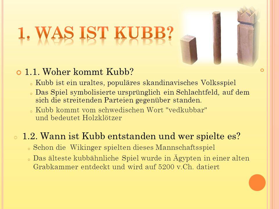 1. Was ist kubb 1.1. Woher kommt Kubb