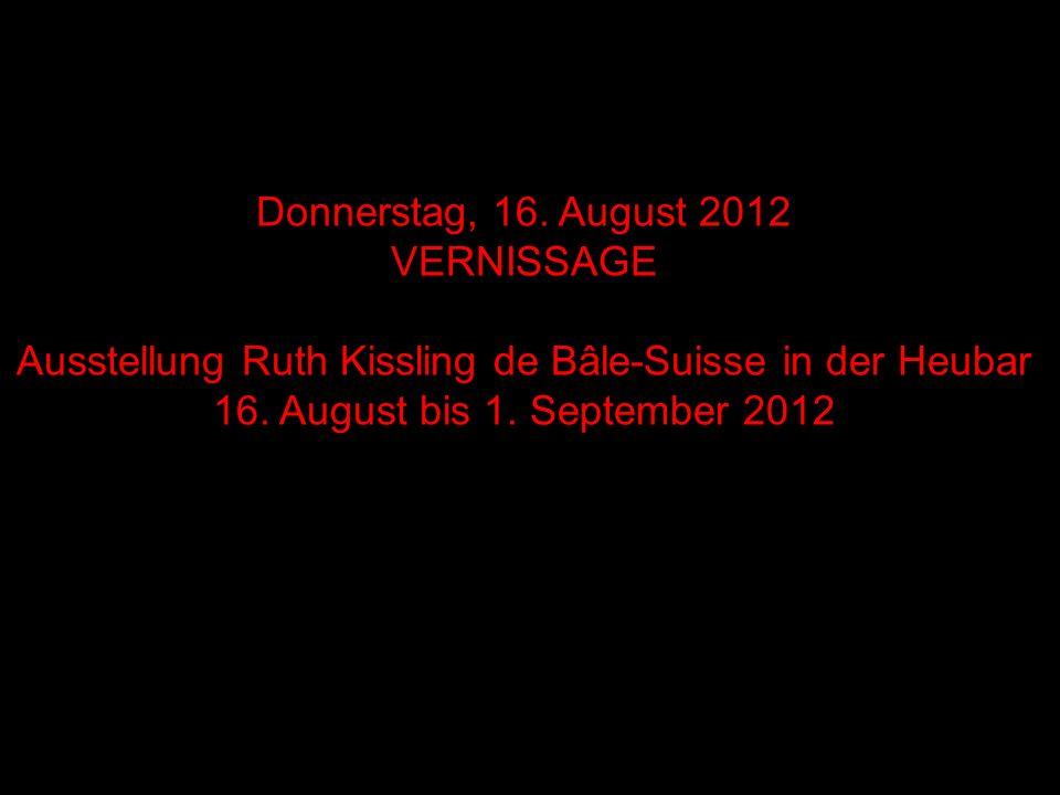 Ausstellung Ruth Kissling de Bâle-Suisse in der Heubar
