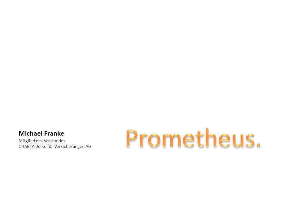 Prometheus. Michael Franke Mitglied des Vorstandes