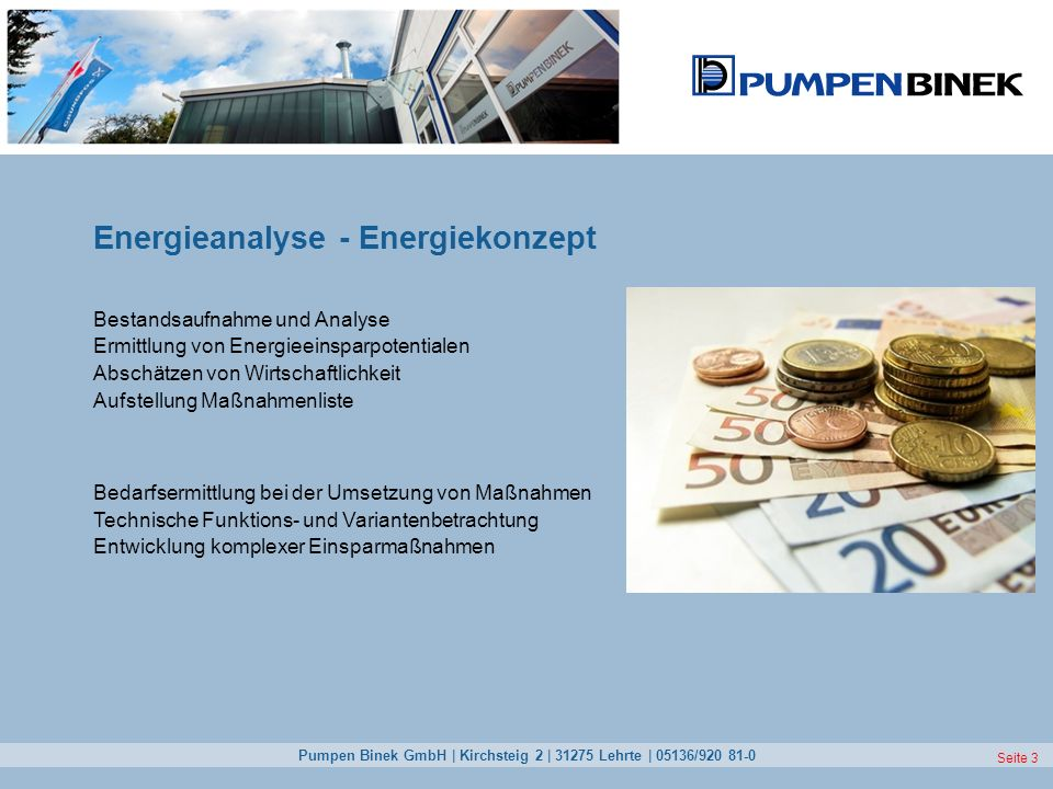 Energieanalyse - Energiekonzept Bestandsaufnahme und Analyse Ermittlung von Energieeinsparpotentialen Abschätzen von Wirtschaftlichkeit Aufstellung Maßnahmenliste