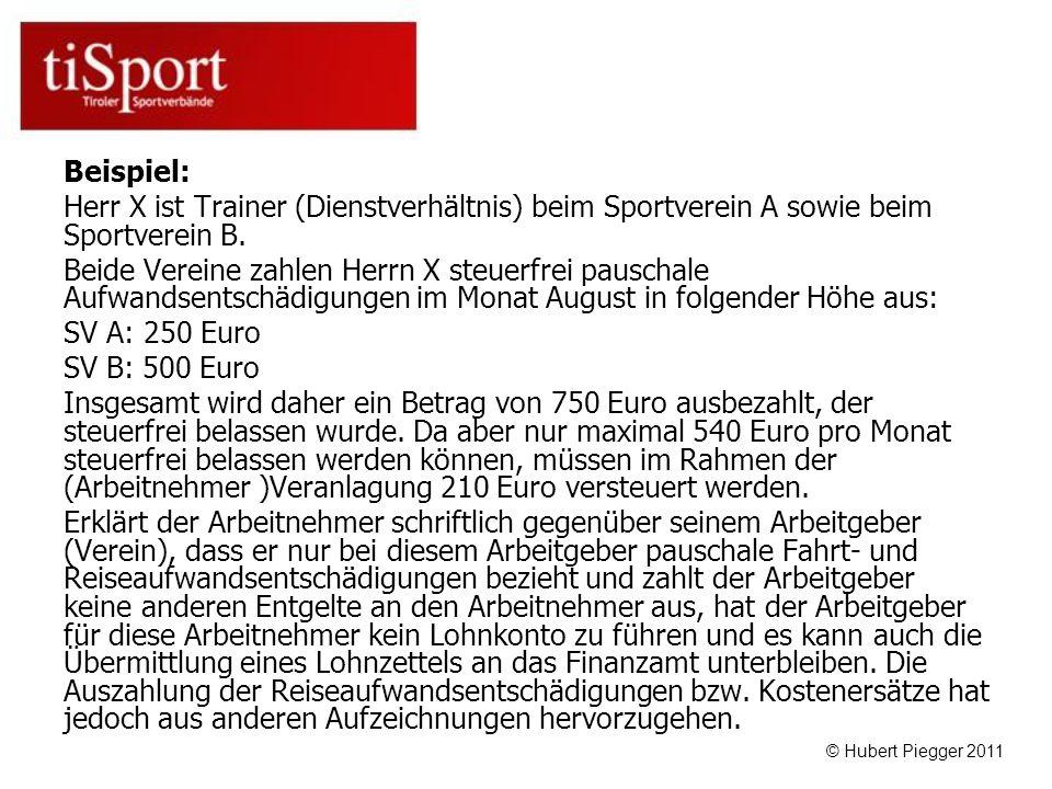 Beispiel: Herr X ist Trainer (Dienstverhältnis) beim Sportverein A sowie beim Sportverein B.