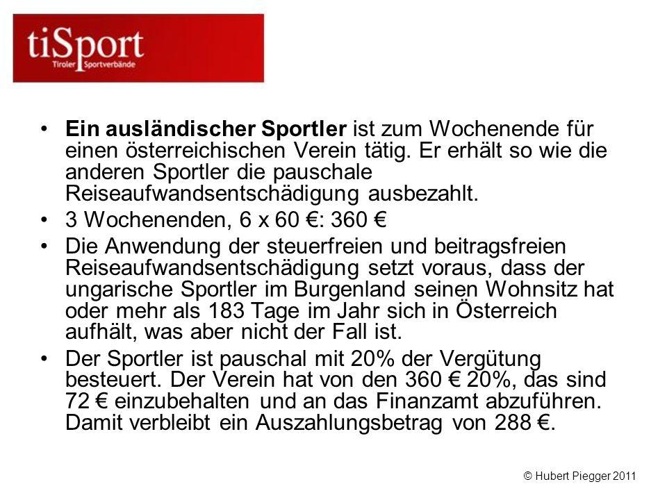 Ein ausländischer Sportler ist zum Wochenende für einen österreichischen Verein tätig. Er erhält so wie die anderen Sportler die pauschale Reiseaufwandsentschädigung ausbezahlt.