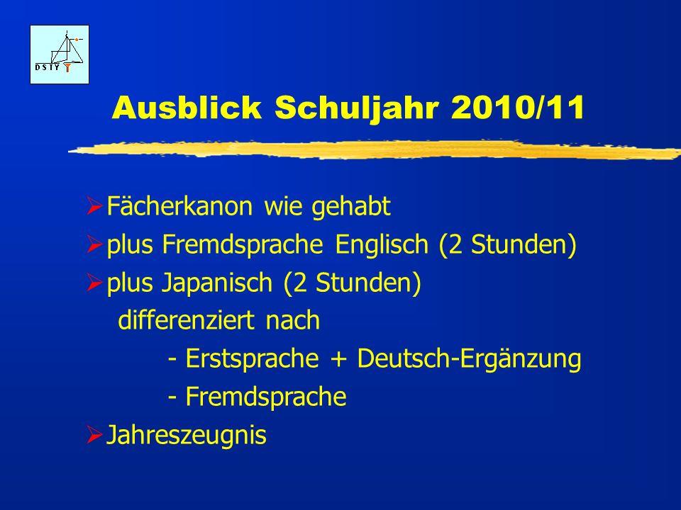 Ausblick Schuljahr 2010/11 Fächerkanon wie gehabt