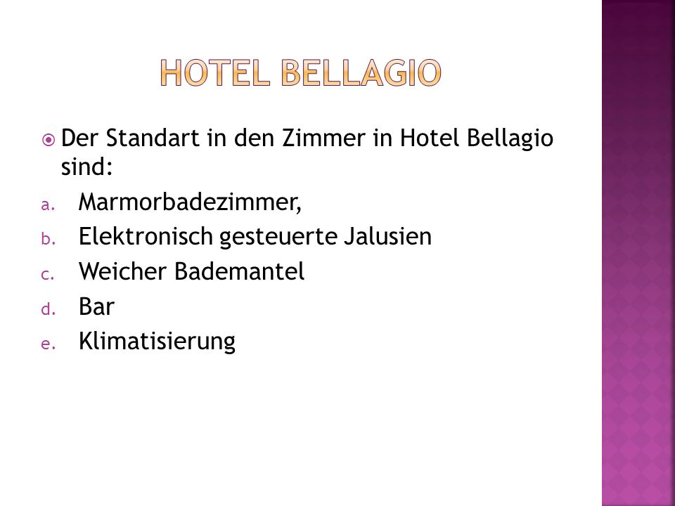 Hotel Bellagio Der Standart in den Zimmer in Hotel Bellagio sind: