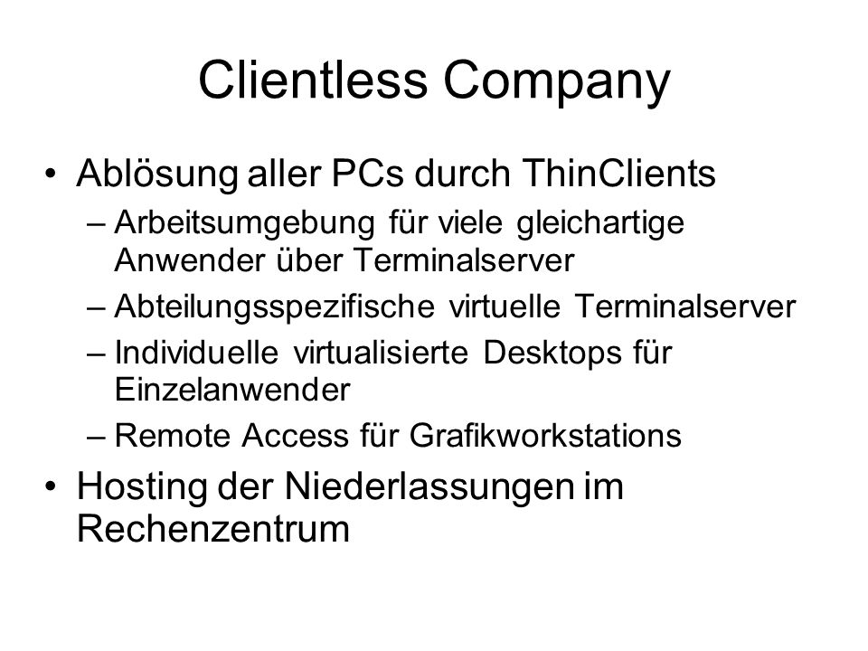 Clientless Company Ablösung aller PCs durch ThinClients