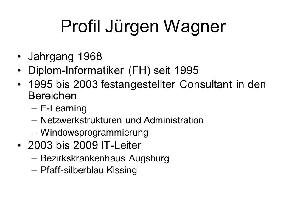 Profil Jürgen Wagner Jahrgang 1968 Diplom-Informatiker (FH) seit 1995