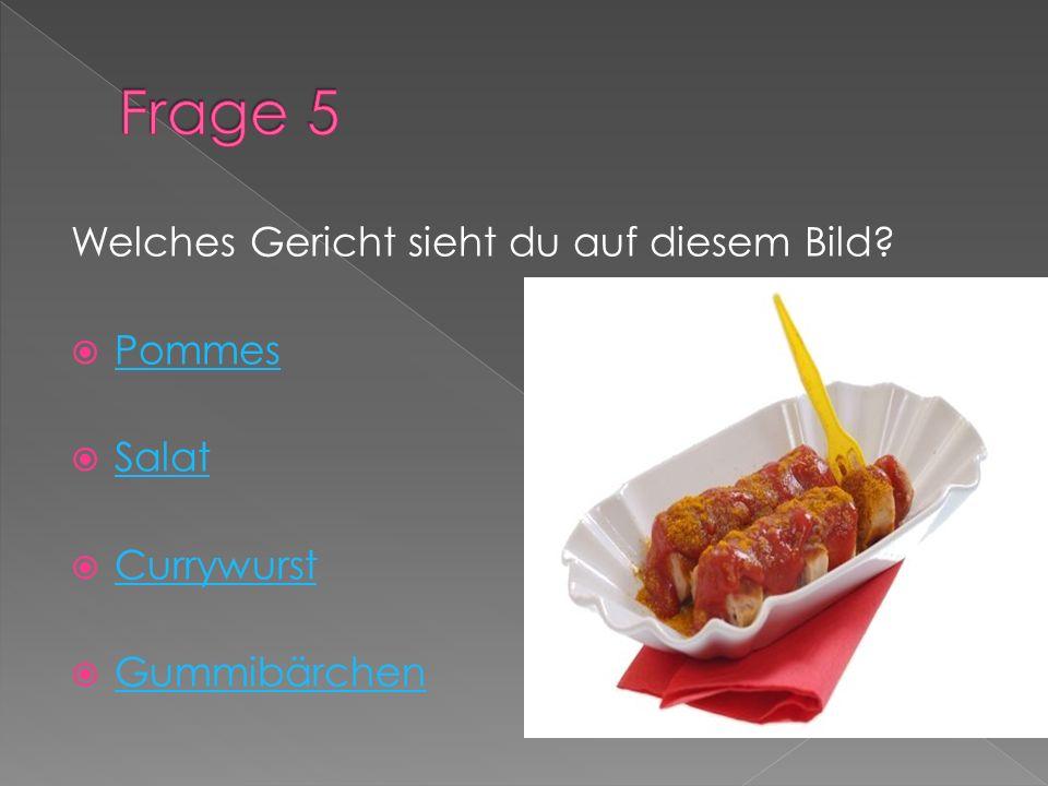 Frage 5 Welches Gericht sieht du auf diesem Bild Pommes Salat