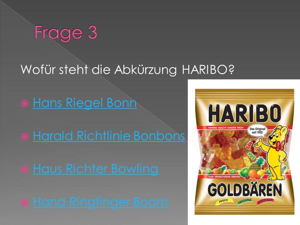 Frage 3 Wofür steht die Abkürzung HARIBO Hans Riegel Bonn
