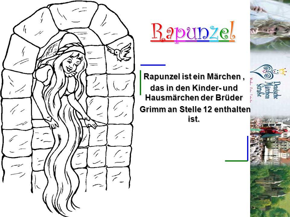 Rapunzel Rapunzel ist ein Märchen ,