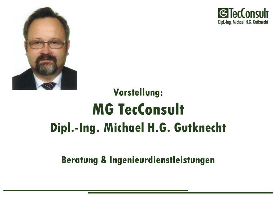 Vorstellung: MG TecConsult Dipl.-Ing. Michael H.G. Gutknecht