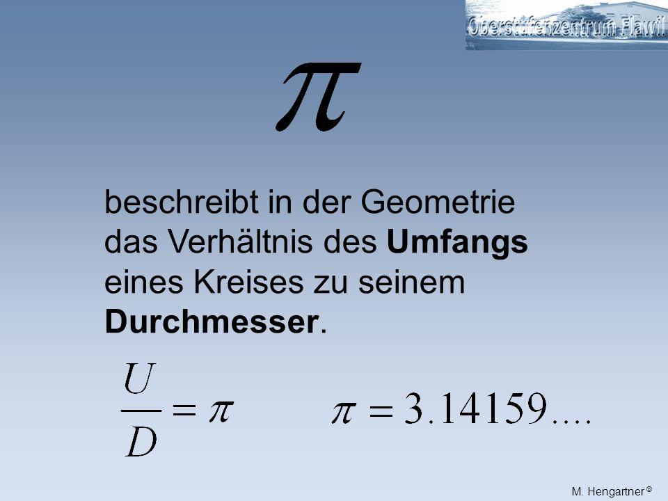 beschreibt in der Geometrie das Verhältnis des Umfangs eines Kreises zu seinem Durchmesser.