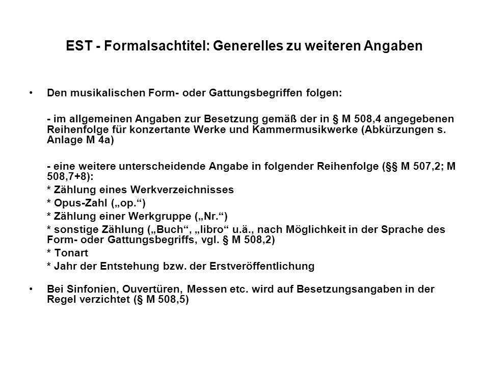 EST - Formalsachtitel: Generelles zu weiteren Angaben