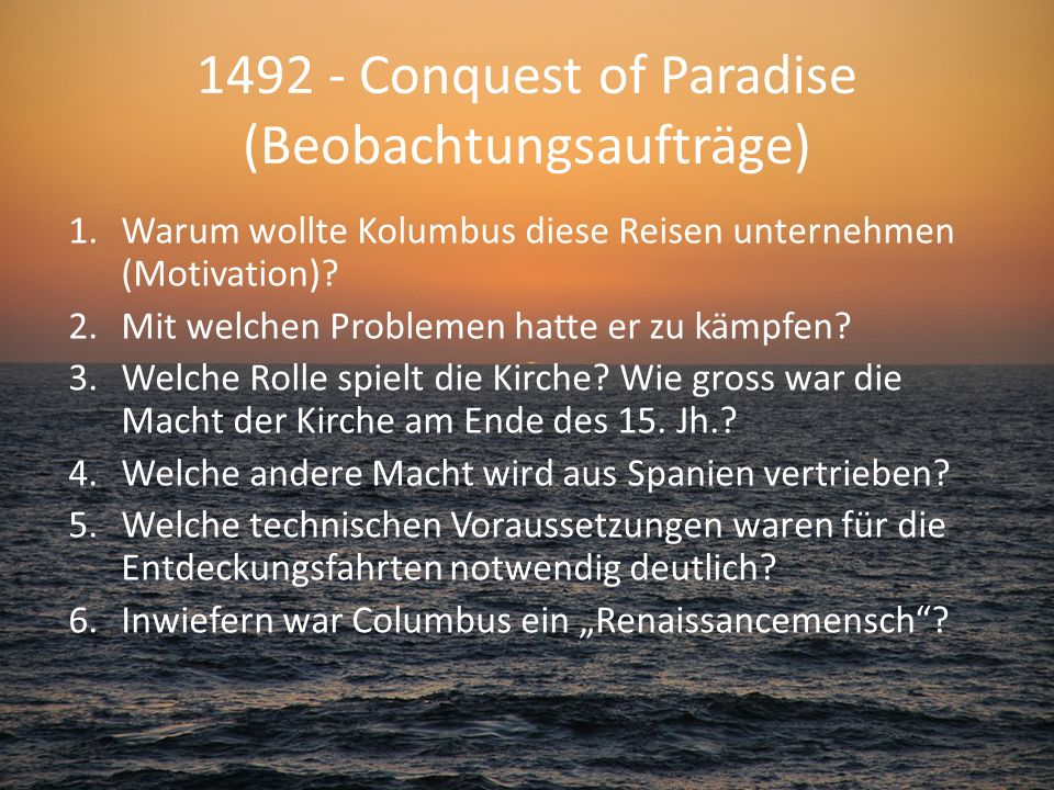 1492 - Conquest of Paradise (Beobachtungsaufträge)