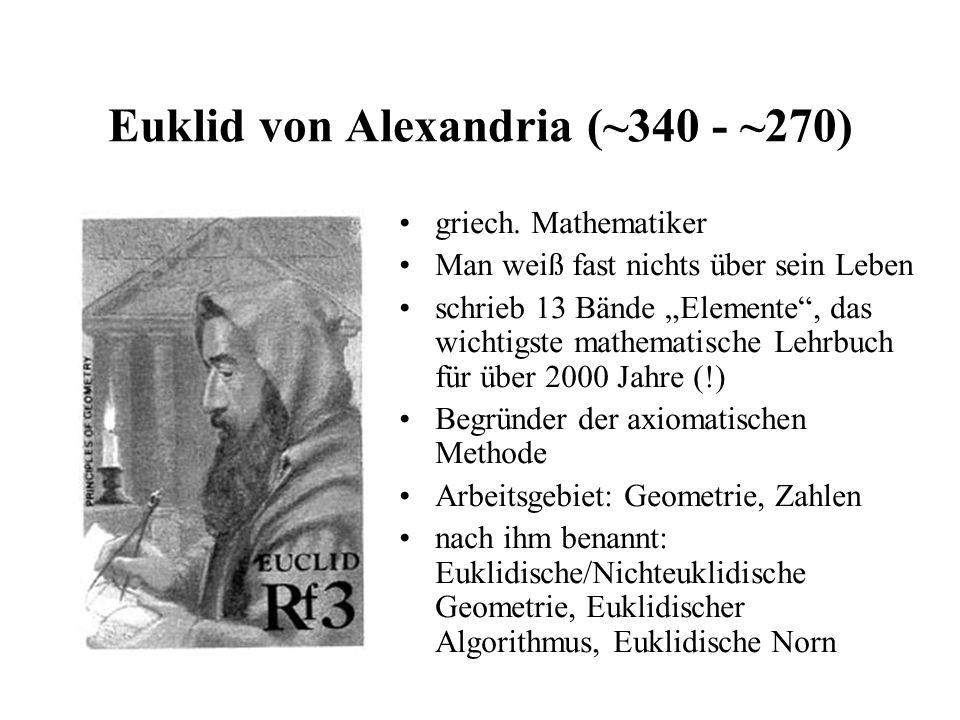 Euklid von Alexandria (~340 - ~270)