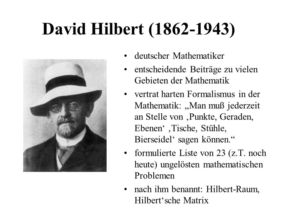 David Hilbert ( ) deutscher Mathematiker