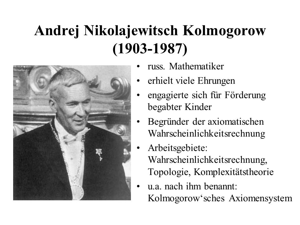 Andrej Nikolajewitsch Kolmogorow (1903-1987)