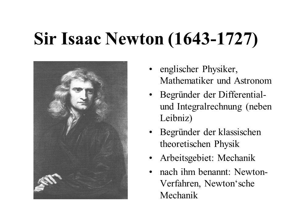 Sir Isaac Newton (1643-1727) englischer Physiker, Mathematiker und Astronom. Begründer der Differential- und Integralrechnung (neben Leibniz)