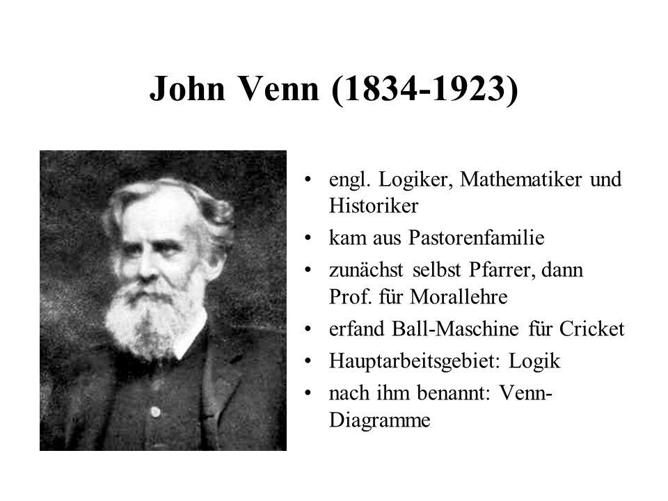 John Venn (1834-1923) engl. Logiker, Mathematiker und Historiker