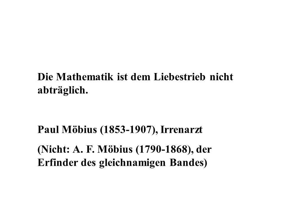 Die Mathematik ist dem Liebestrieb nicht abträglich.