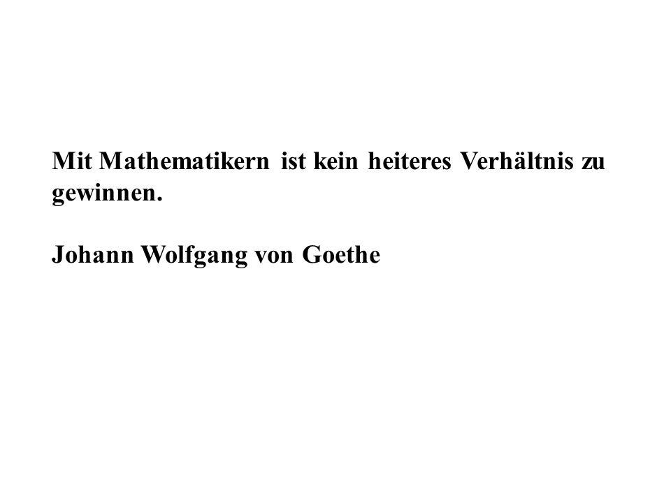 Mit Mathematikern ist kein heiteres Verhältnis zu gewinnen.