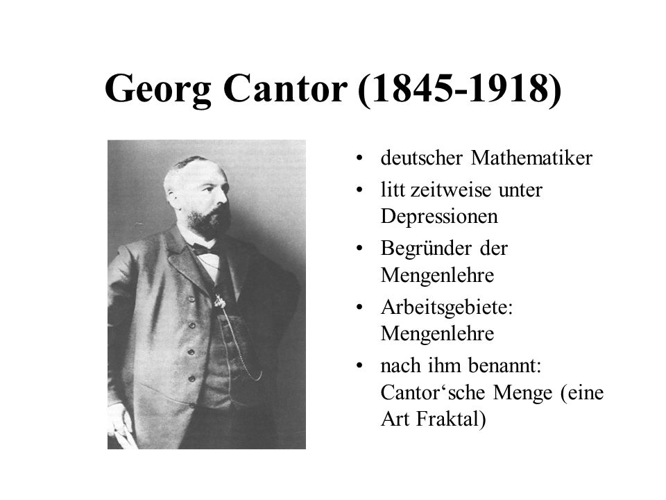 Georg Cantor (1845-1918) deutscher Mathematiker