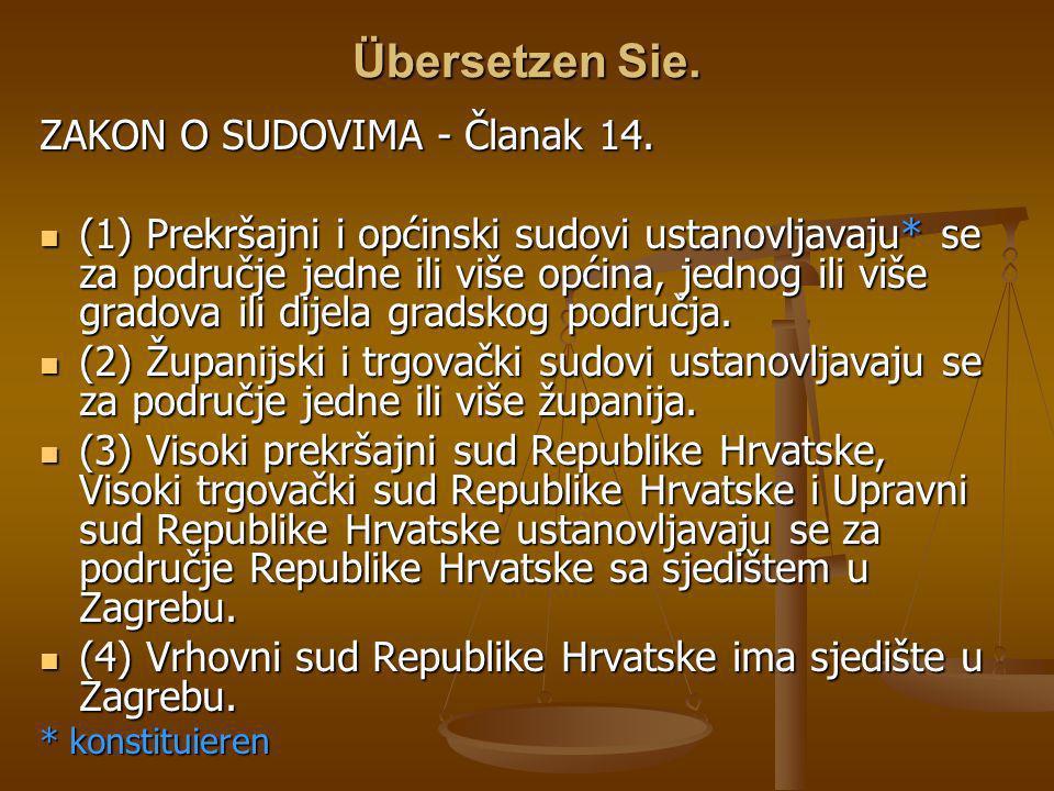 Übersetzen Sie. ZAKON O SUDOVIMA - Članak 14.