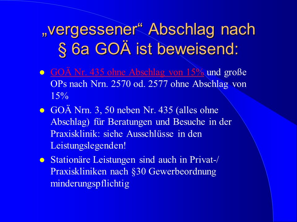 """""""vergessener Abschlag nach § 6a GOÄ ist beweisend:"""