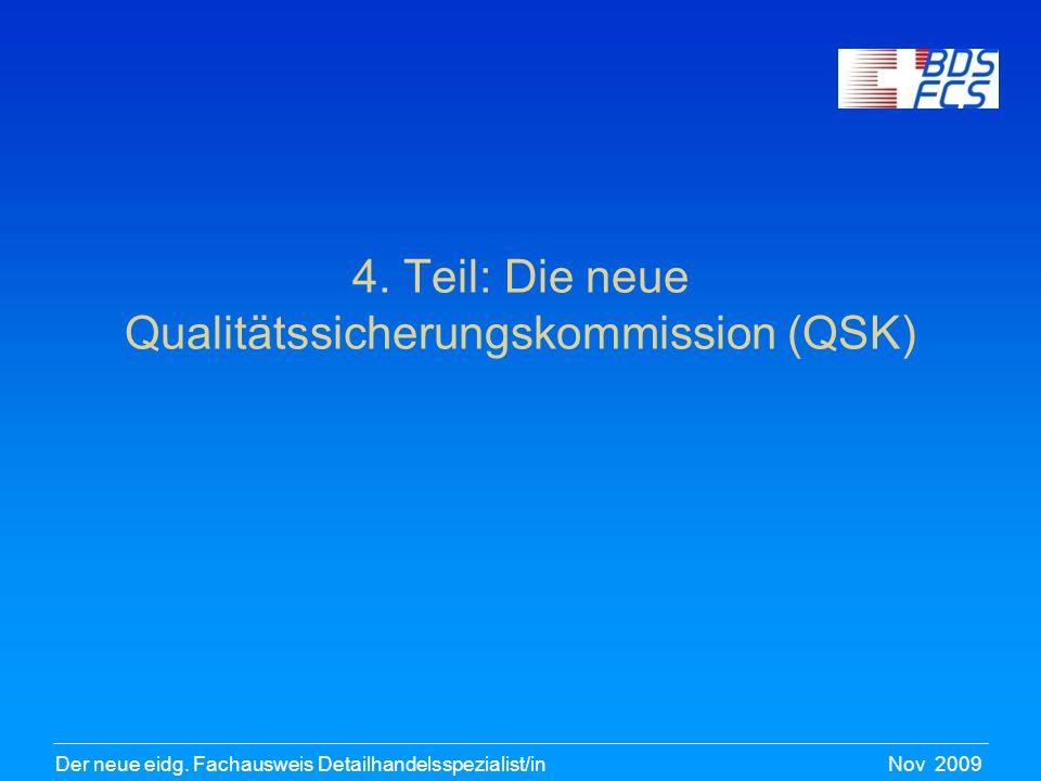 4. Teil: Die neue Qualitätssicherungskommission (QSK)