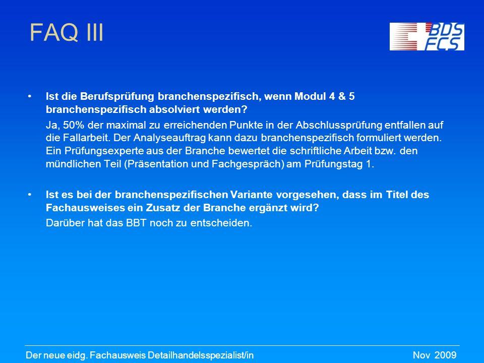 FAQ III Ist die Berufsprüfung branchenspezifisch, wenn Modul 4 & 5 branchenspezifisch absolviert werden