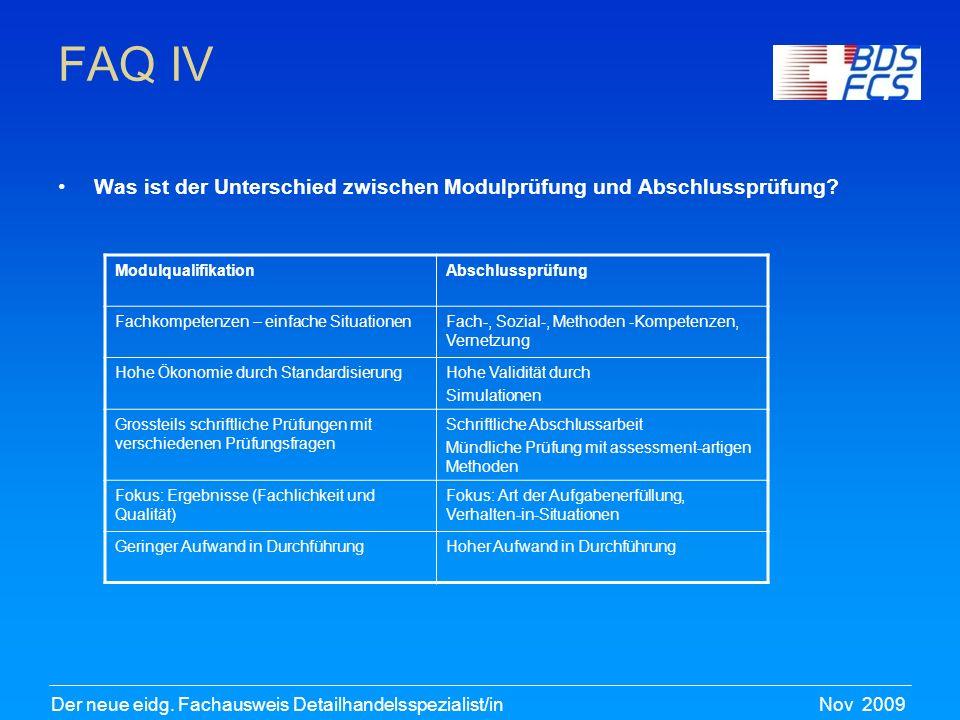 FAQ IV Was ist der Unterschied zwischen Modulprüfung und Abschlussprüfung Modulqualifikation. Abschlussprüfung.